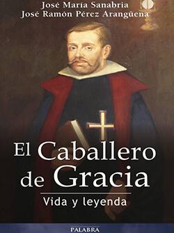 EL-CABALLERO-DE-GRACIA-VIDA-Y-LEYENDA